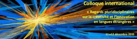 Regards pluridisciplinaires sur la créativité et l'innovation en langues étrangères - 11-12 décembre 2015 | Colloques, conférences & publications | Scoop.it