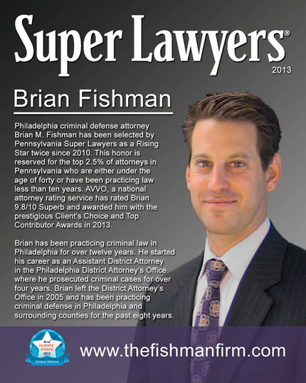 """Brian Fishman, Philadelphia criminal defense attorney honored by """"Super Lawyer"""" designation. 