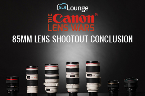 Canon 70-200mm VS 85mm Primes - Lens Wars 85mm Conclusion - Episode 12 | Lens reviews & Lenstesten | Scoop.it