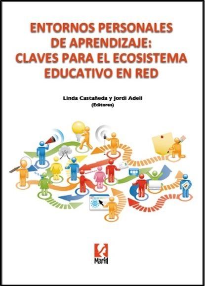 Libro: Entornos personales de aprendizaje: claves para el ecosistema educativo en red. | Mundos Virtuales, Educacion Conectada y Aprendizaje de Lenguas | Scoop.it