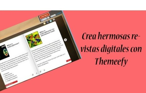 Themeefy, crea tus revistas digitales | tic y mas | Scoop.it