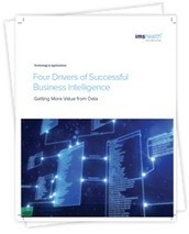 Four Drivers of Successful Business Intelligence- Getting More Value from Data | Health Care Business | Scoop.it