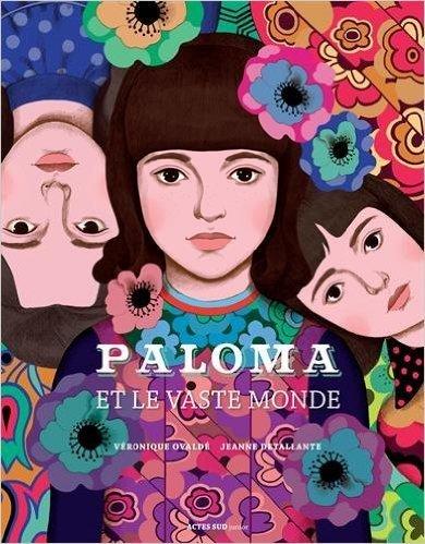 Paloma et le vaste monde / Véronique Ovaldé, Jeanne Detallante | Fictions pour les plus jeunes - Saint-Agne | Scoop.it