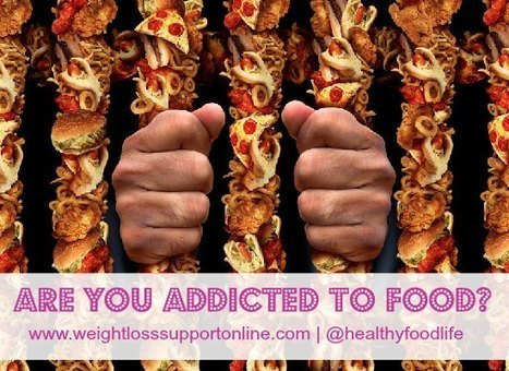 Are You Addicted to Food? How To Tell & Food Addiction Resources | Health | Scoop.it