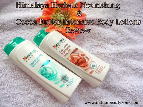Himalaya Herbals Nourishing and Cocoa Butter Intensive Body Lotions Review | Indian Beauty Zone | Indian Beauty Zone | Scoop.it