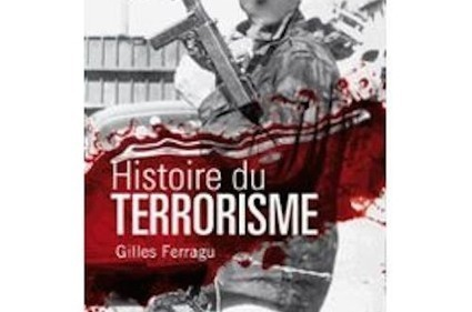 Histoire du terrorisme, de Gilles Ferragu [chronique littéraire] - Breizh Info | La Mémoire en Partage | Scoop.it
