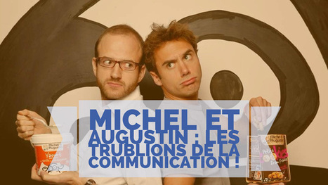 Michel et Augustin : Les trublions de la communication (Interview) | Stratégies, tendances & business models... | Scoop.it
