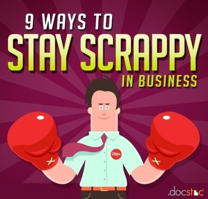 9 Ways To Stay Scrappy In Business | Leadership & People Management | Scoop.it