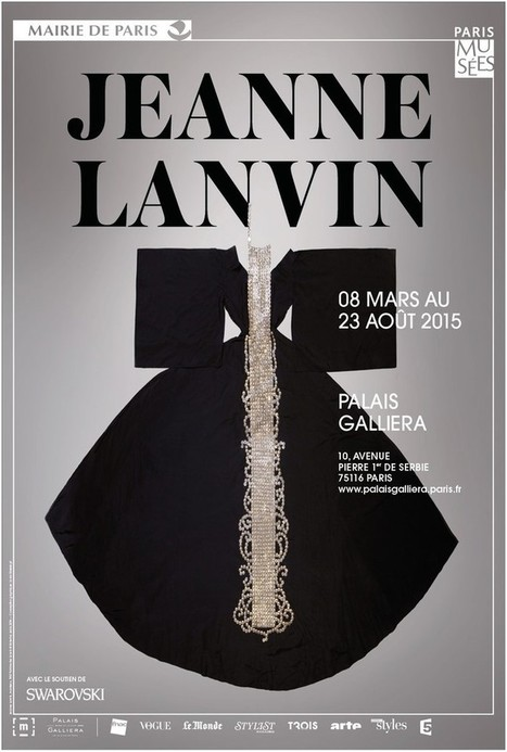 EXHIBITION  / JEANNE LANVIN - PALAIS GALLIERA, PARIS / MARCH 08 - AUGUST 23, 2015 - ArcStreet.com | ART & EXHIBITIONS | Scoop.it