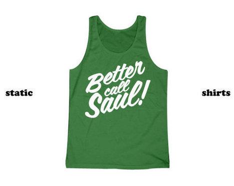 Better Call Saul Tank Top   Saul Goodman BREAKING BAD Tanktop   TV Show Clothing   T-Shirt   Scoop.it