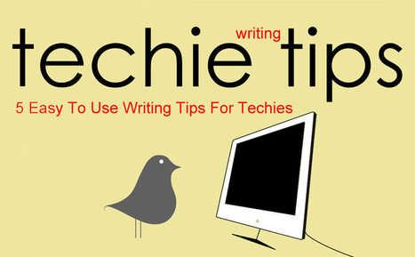 5 Writing Tips For Techies [Marty's Blog] | Writing Is Easy | Scoop.it