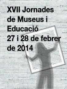 XVII Jornades de Museus i Educació | Museus | Scoop.it