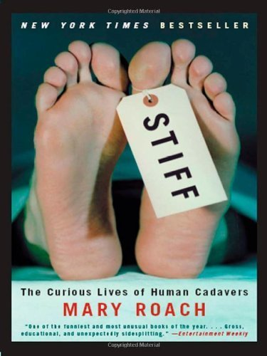 Stiff: The Curious Lives of Human Cadavers | Strange days indeed... | Scoop.it