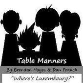 """Table Manners - """"Where's Luxembourg?""""   Luxembourg (Europe)   Scoop.it"""