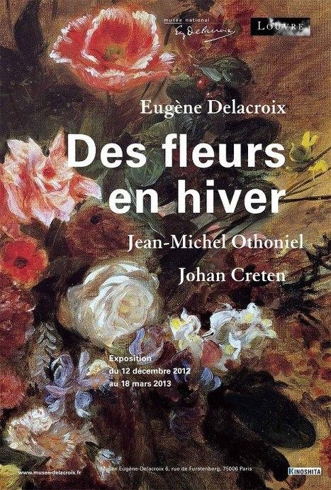 Musée Eugène Delacroix - Eugène Delacroix. Des fleurs en hiver - du 12 décembre au 18 mars 2013 | Les expositions | Scoop.it