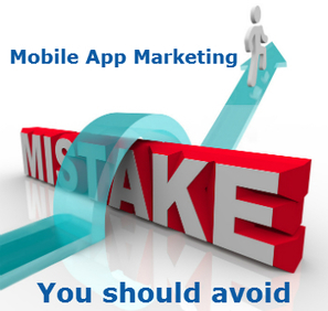 Common Mistakes that a Mobile App Marketing professional does - Mobile App Development India - Official Blog | Application Development | Scoop.it