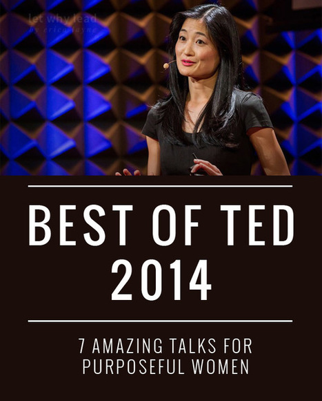 12 Must-See TED Talks for Purposeful Women - Let Why Lead | Coaching : avancer au quotidien | Scoop.it