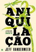 Leituras do Fiacha - O Corvo Negro: Aniquilação de Jeff Vandermeer | Ficção científica literária | Scoop.it