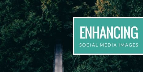 11 Simple Design Tips to Enhance Your Social Media Images | Social Media News | Scoop.it