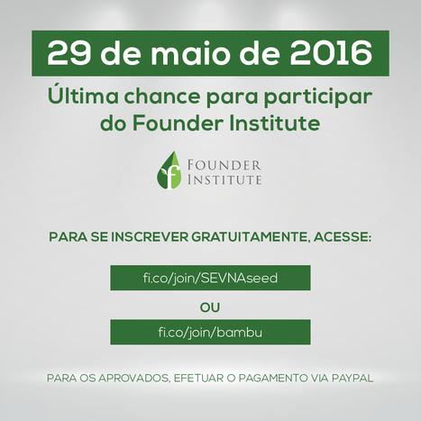 Inscrições Founder Institute Ribeirão Preto | Entrepreneurship, Startups and Social Business | Scoop.it