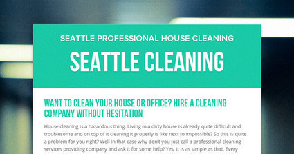 Want to clean your house or office? Hire a cleaning company without hesitation | seattlecleaning | Scoop.it