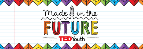 Saturday, November 14, 2015 | TEDYouth | Special events | TED | Learning, Teaching & Leading Today | Scoop.it