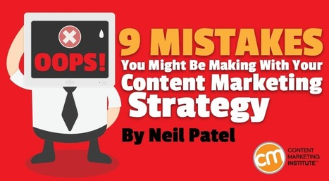 9 Mistakes You Might Be Making With Your Content Marketing Strategy | Surviving Social Chaos | Scoop.it