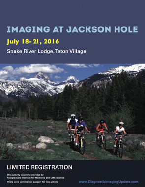 Diagnostic Imaging Update in Jackson Hole hosted by CME Science in Jackson Hole, Wyoming | CME-CPD | Scoop.it
