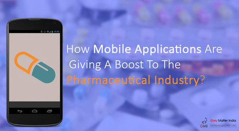 How Mobile Applications Are Giving A Boost To The Pharmaceutical Industry?   MobileWorld   Scoop.it