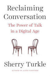 'Reclaiming Conversation': the dark side of the digital age | The Seattle Times | Wakefulness | Scoop.it
