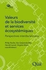 Valeurs de la biodiversit&eacute; et services &eacute;cosyst&eacute;miques - Philip Roche,<br/>Ilse Geijzendorffer,<br/>Harold Levrel,<br/>Virginie Maris (Eds) - Quae | Parution d'ouvrages | Scoop.it
