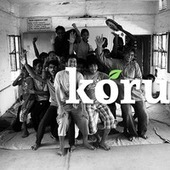 Koru: Let's build a world your heart tells you is possible! | soul rebels | Scoop.it