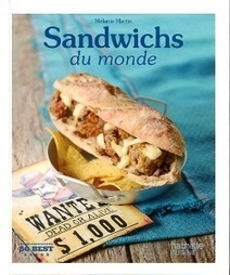 À lire : Sandwichs du monde | L'Hôtellerie Restauration | Actu Boulangerie Patisserie Restauration Traiteur | Scoop.it