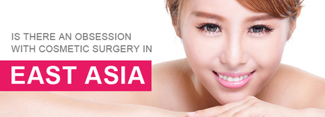 Is There An Obsession With Cosmetic Surgery In East Asia? | cosmeticsurgery | Scoop.it