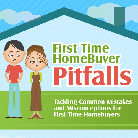 12 Common First Time Homebuyer Mistakes, Misconceptions | Mortgages | Scoop.it