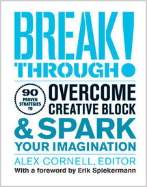 11 Tricks For Battling Creative Blocks, From Leading Creatives | Buzzworthy Posts | Scoop.it