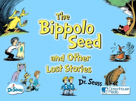 iPhone/iPad Book App Review The Bippolo Seed and Other Lost Stories - Dr. Seuss   Publishing Digital Book Apps for Kids   Scoop.it