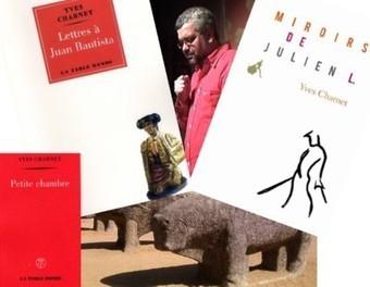 Dégustation littéraire - Yves Charnet, le poète torero : (auto)portraits en artiste romantique | CEPDIVIN - Les Imaginaires du Vin | Scoop.it