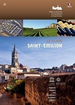 Le Guide pratique 2012 édité par l'Office de Tourisme de Saint-Emilion vient de paraître ! | Oenotourisme dans le Bordelais | Scoop.it