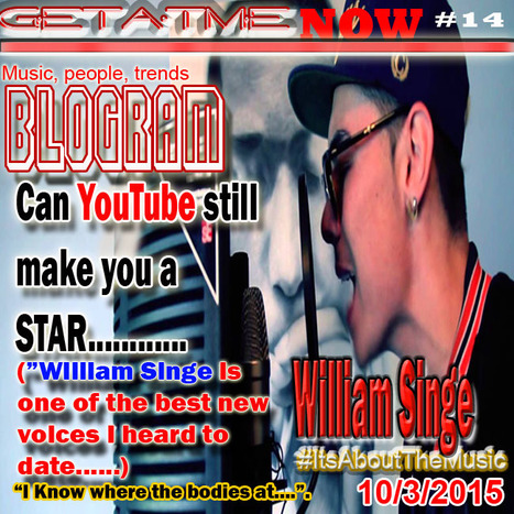 GetAtMe Blogram William Singe (can youtube sill make you a STAR...? | GetAtMe | Scoop.it