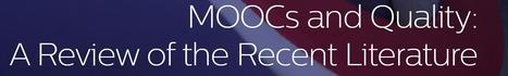 A Review of the Recent Literature on MOOCs and Quality | Ontwerpen en begeleiden van afstandsonderwijs | Scoop.it