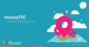 «Concurso Nacional de Innovación InnovaTIC – Georreferenciación» en Ecuador