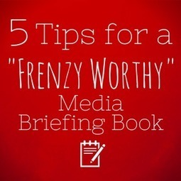 "5 Tips For a ""Frenzy Worthy"" Media Briefing Book « Media Frenzy Global 