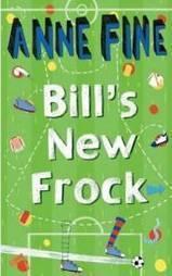 Anne Fine: Bill's New Frock | Empathy - Using fiction to evoke empathy in children | Scoop.it