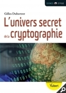 L'univers secret de la cryptographie / Gilles Dubertret, Vuibert, 2015 | Bibliothèque de l'Ecole des Ponts ParisTech | Scoop.it