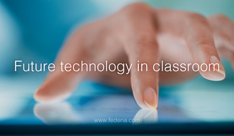 Future Of Technology In The Classroom (What to expect) - Fedena Blog | Linguagem Virtual | Scoop.it