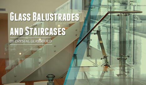 Glass Balustrades and Staircases by Crystal Glassbuild | Glass Fencing | Scoop.it