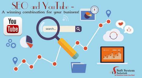 SEO and YouTube – A winning combination for your business!   Soft System Solution   Scoop.it