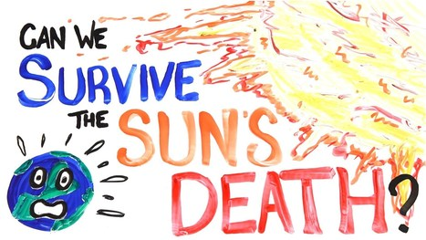 Can We Survive the Sun's Death? by AsapScience | Science | Scoop.it