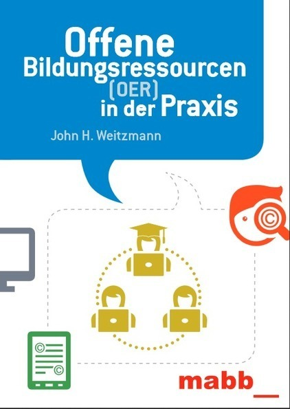 Holger Hunger: Broschüre zu offene Bildungsressourcen | Open Educational Resources (OER) - deutsch | Scoop.it